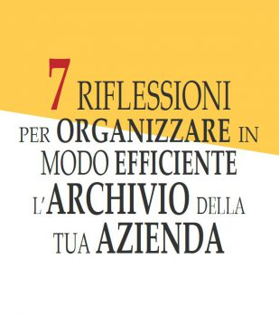 Sette riflessioni per organizzare l'archivio cartaceo
